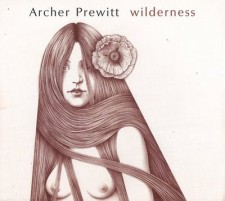 "Archer Prewitt ""Wilderness"" (Thrill Jockey) - 2005"